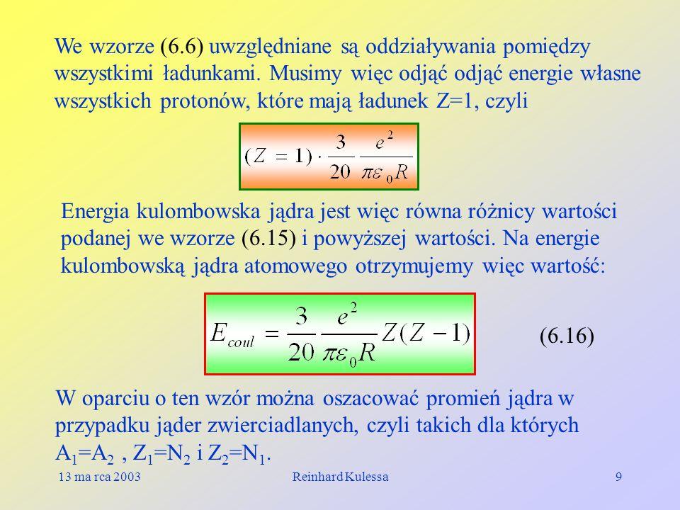 We wzorze (6.6) uwzględniane są oddziaływania pomiędzy wszystkimi ładunkami. Musimy więc odjąć odjąć energie własne wszystkich protonów, które mają ładunek Z=1, czyli