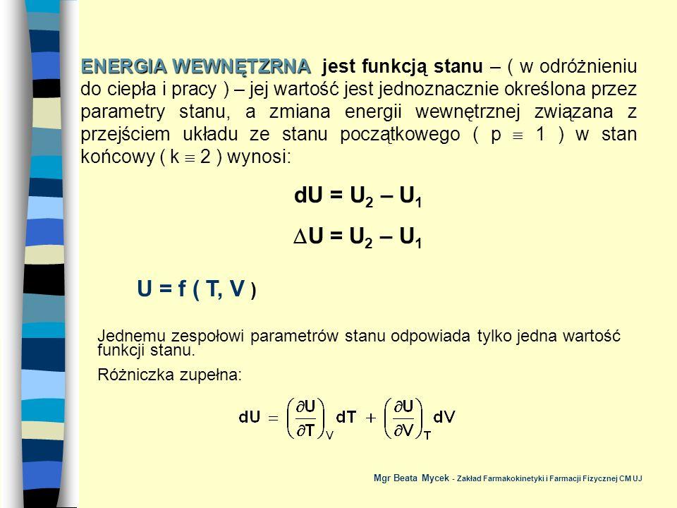 ENERGIA WEWNĘTZRNA jest funkcją stanu – ( w odróżnieniu do ciepła i pracy ) – jej wartość jest jednoznacznie określona przez parametry stanu, a zmiana energii wewnętrznej związana z przejściem układu ze stanu początkowego ( p  1 ) w stan końcowy ( k  2 ) wynosi: