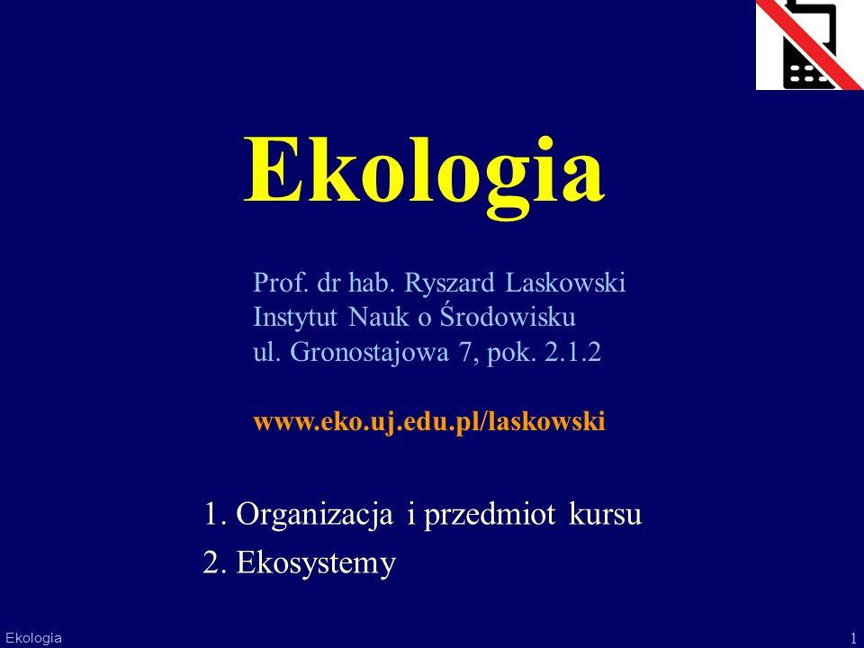 1. Organizacja i przedmiot kursu 2. Ekosystemy