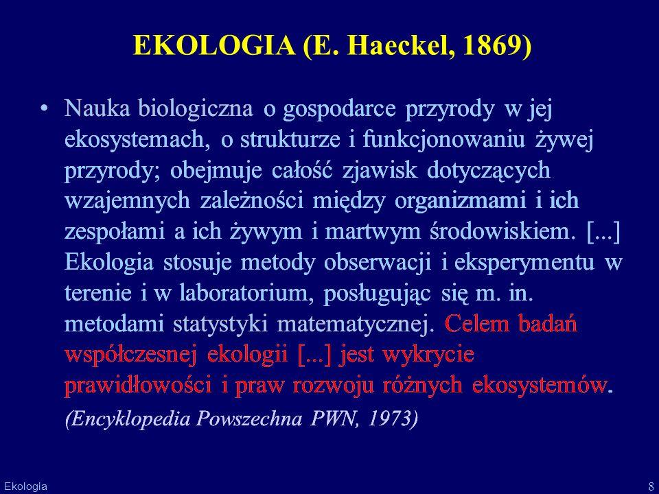 EKOLOGIA (E. Haeckel, 1869)
