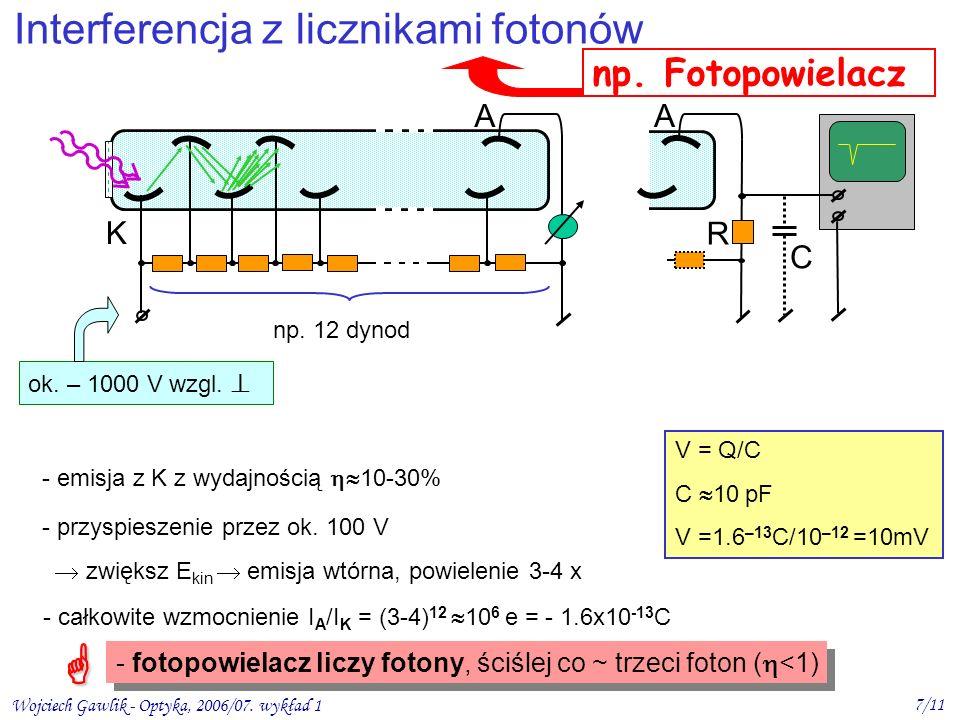  Interferencja z licznikami fotonów np. Fotopowielacz A A R C K