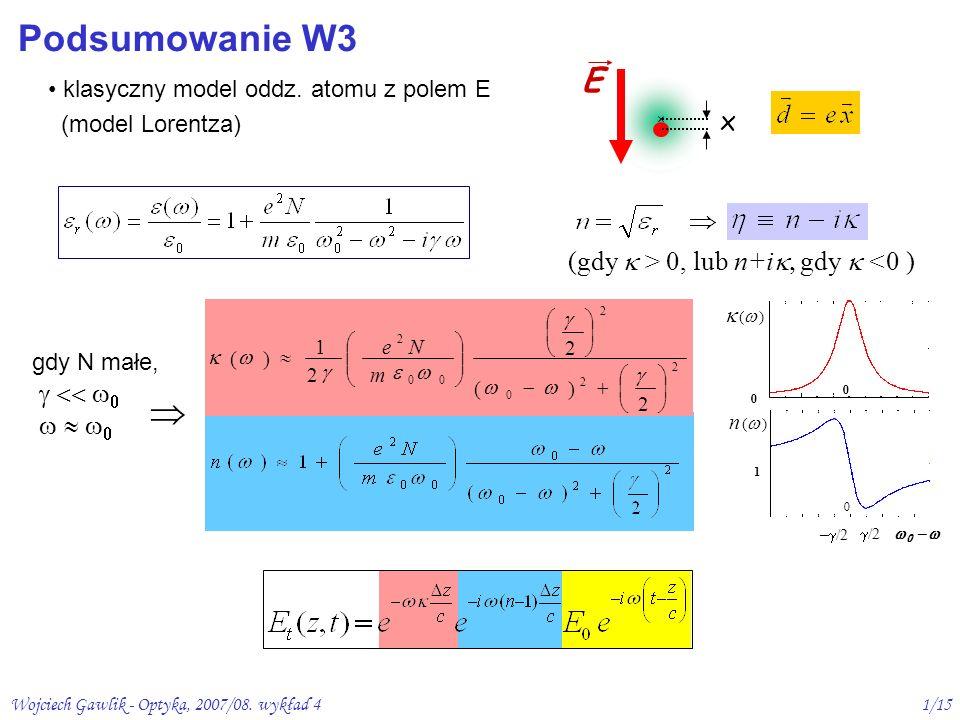 Podsumowanie W3  E x (gdy  > 0, lub n+i, gdy  <0 )