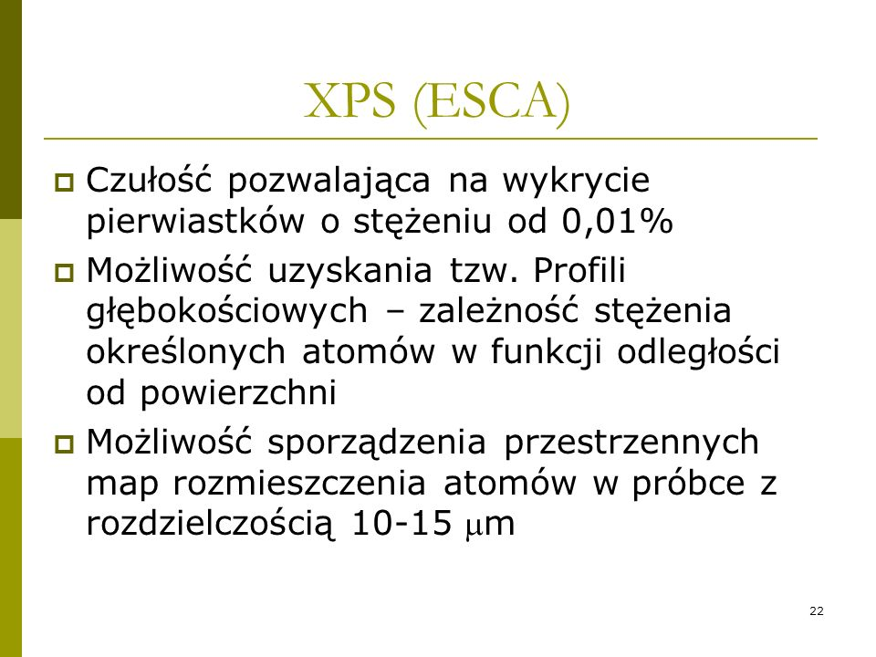 XPS (ESCA) Czułość pozwalająca na wykrycie pierwiastków o stężeniu od 0,01%