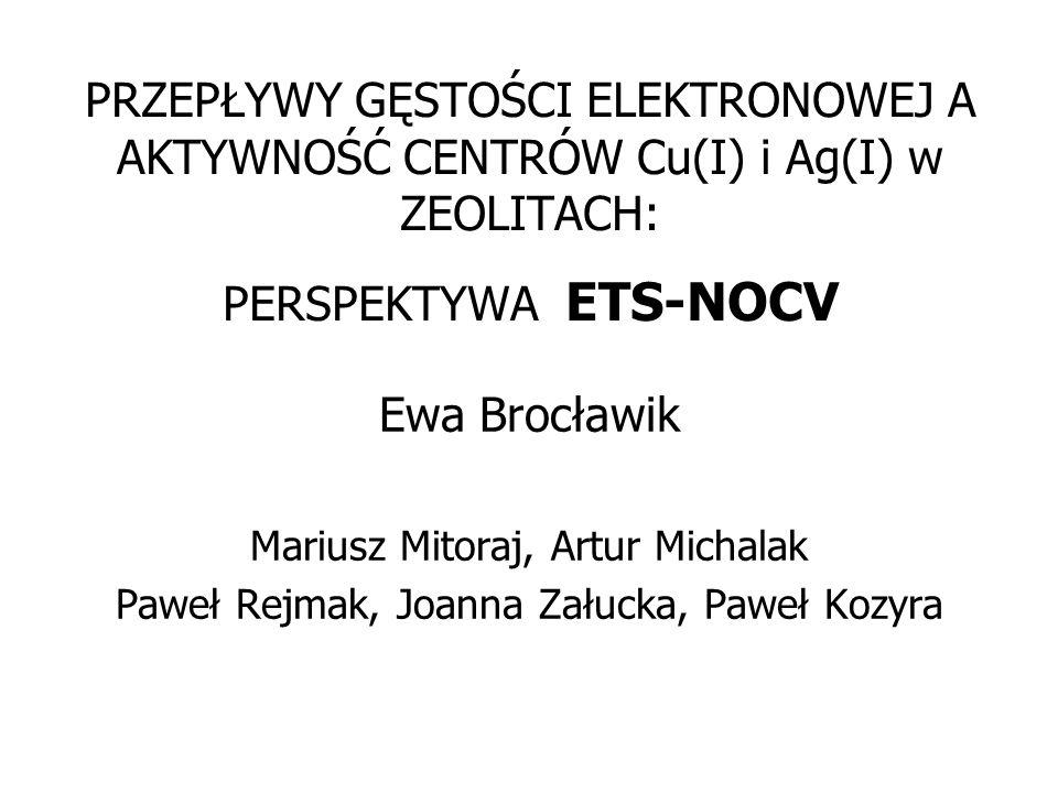 PRZEPŁYWY GĘSTOŚCI ELEKTRONOWEJ A AKTYWNOŚĆ CENTRÓW Cu(I) i Ag(I) w ZEOLITACH: PERSPEKTYWA ETS-NOCV