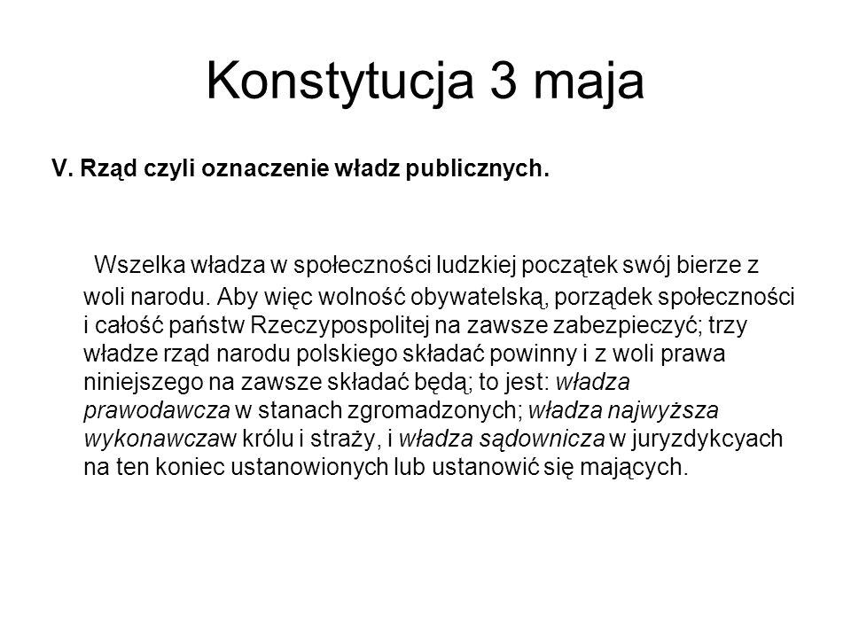 Konstytucja 3 maja V. Rząd czyli oznaczenie władz publicznych.