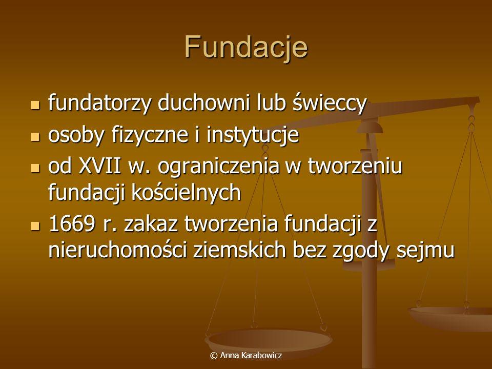Fundacje fundatorzy duchowni lub świeccy osoby fizyczne i instytucje