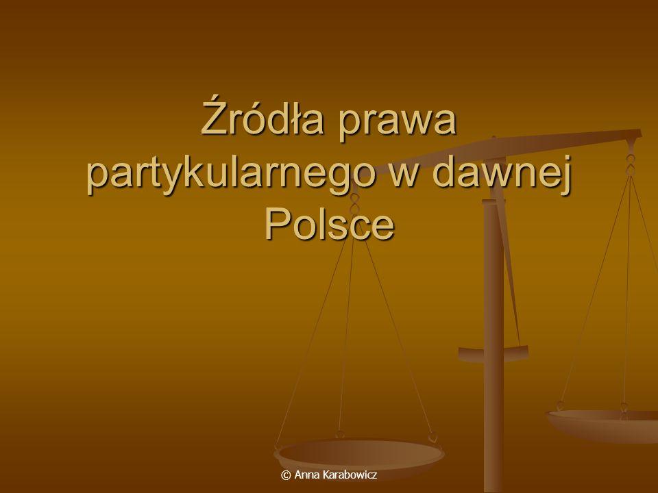 Źródła prawa partykularnego w dawnej Polsce