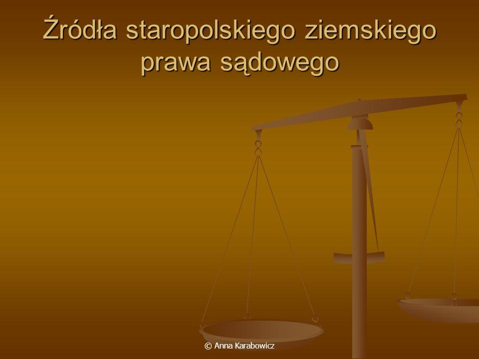 Źródła staropolskiego ziemskiego prawa sądowego