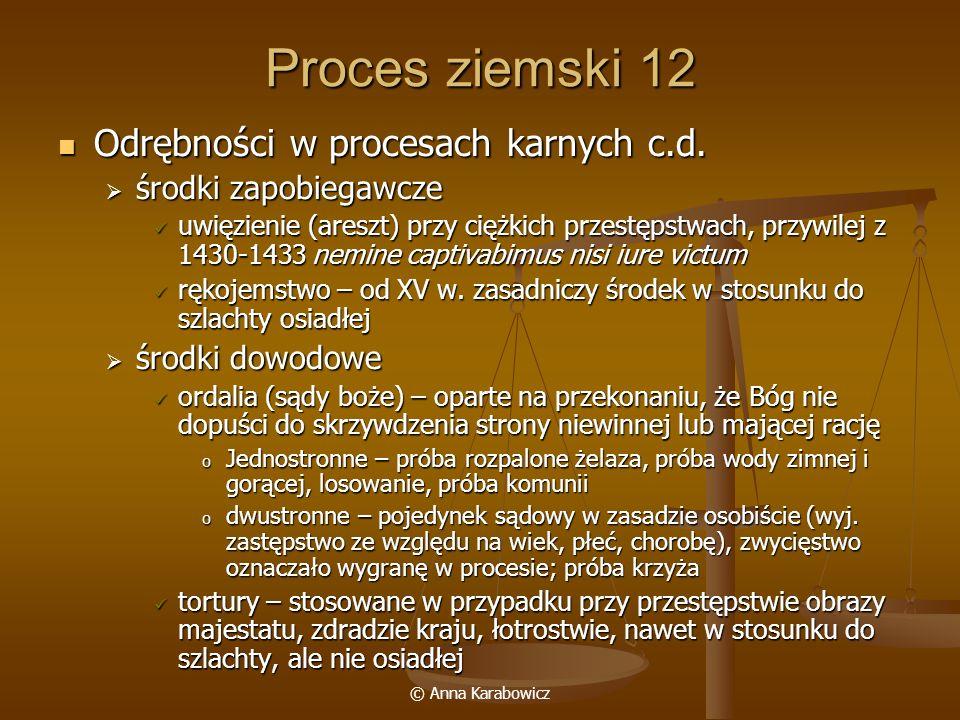 Proces ziemski 12 Odrębności w procesach karnych c.d.