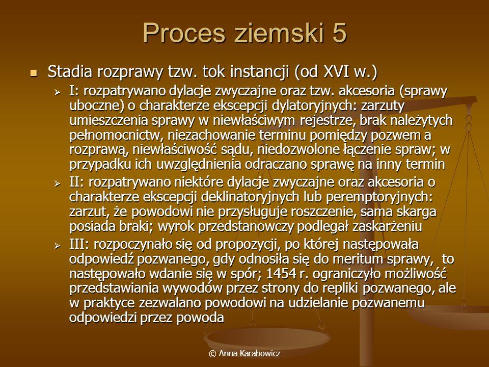Proces ziemski 5 Stadia rozprawy tzw. tok instancji (od XVI w.)