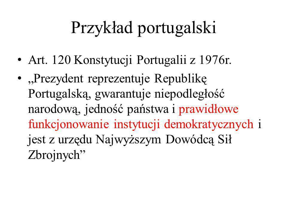 Przykład portugalski Art. 120 Konstytucji Portugalii z 1976r.