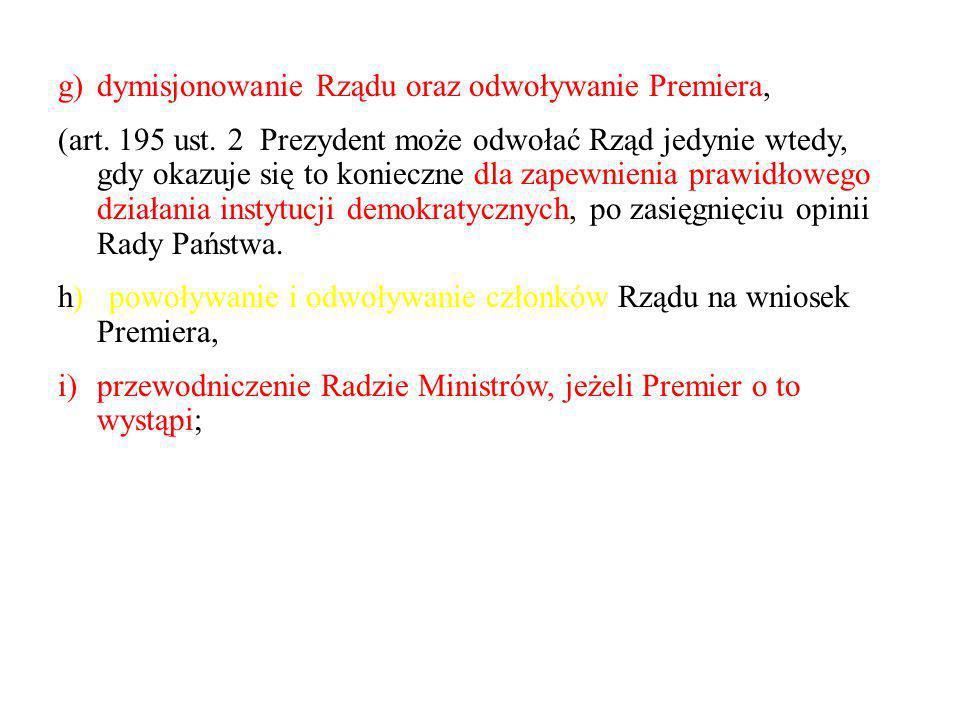 dymisjonowanie Rządu oraz odwoływanie Premiera,