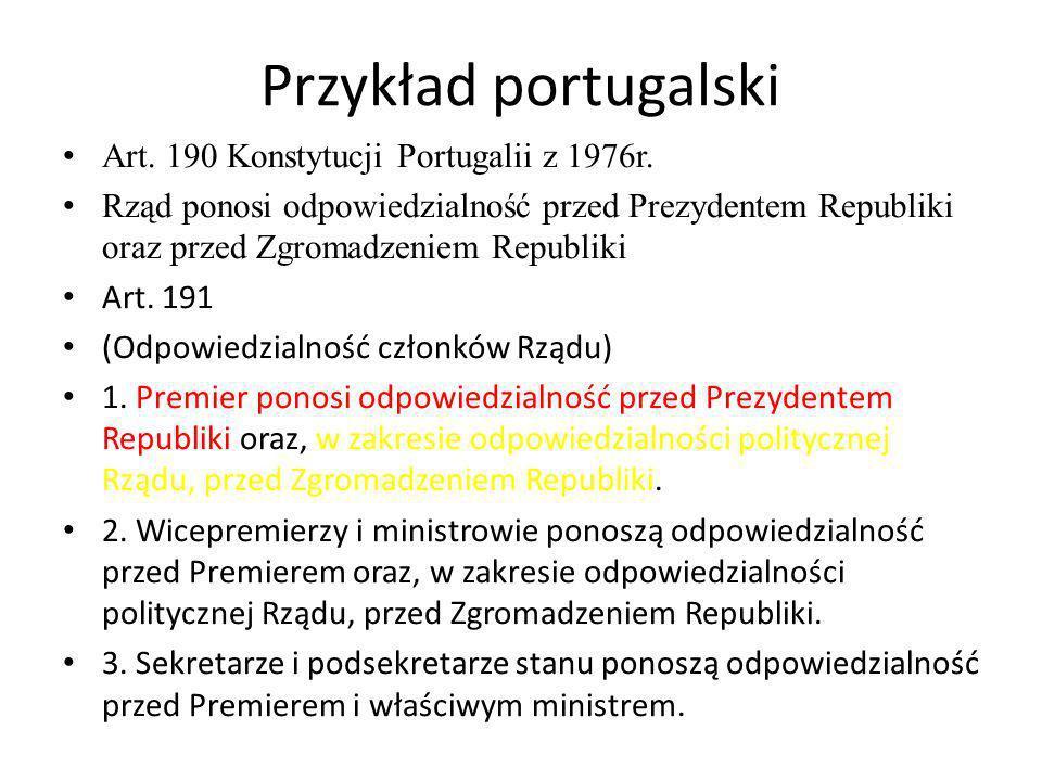 Przykład portugalski Art. 190 Konstytucji Portugalii z 1976r.