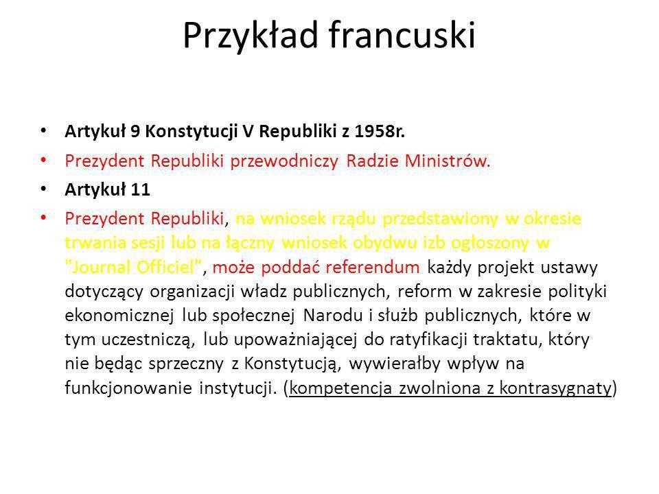 Przykład francuski Artykuł 9 Konstytucji V Republiki z 1958r.
