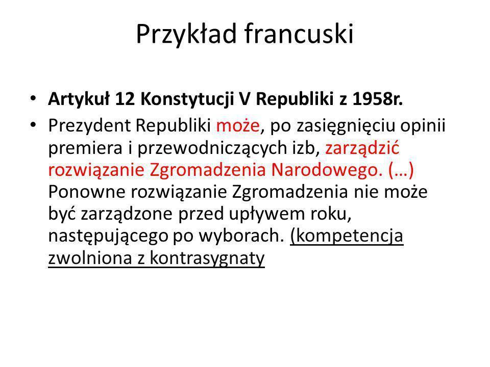 Przykład francuski Artykuł 12 Konstytucji V Republiki z 1958r.