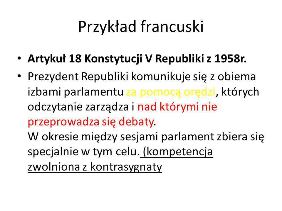 Przykład francuski Artykuł 18 Konstytucji V Republiki z 1958r.