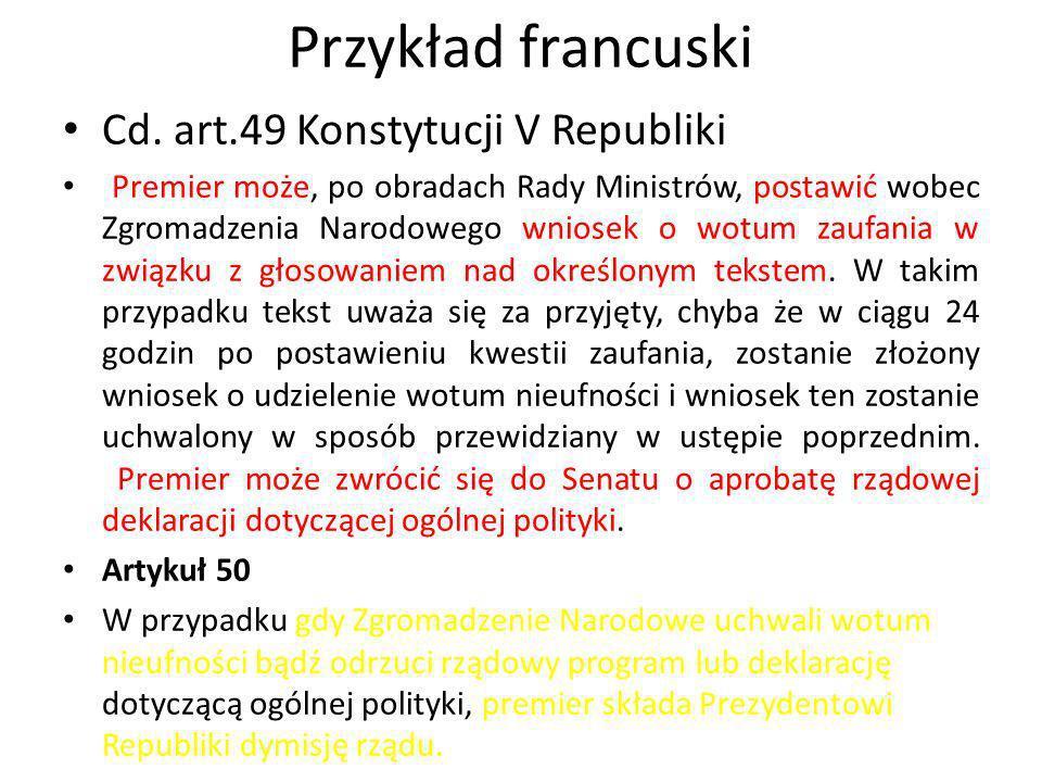 Przykład francuski Cd. art.49 Konstytucji V Republiki