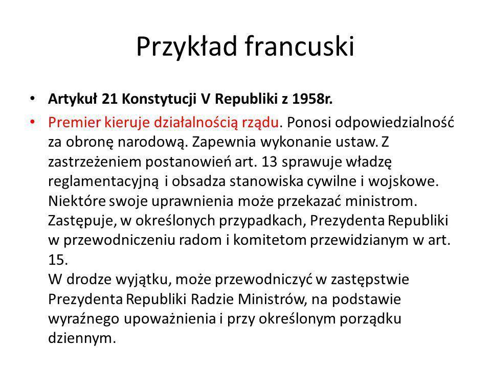 Przykład francuski Artykuł 21 Konstytucji V Republiki z 1958r.