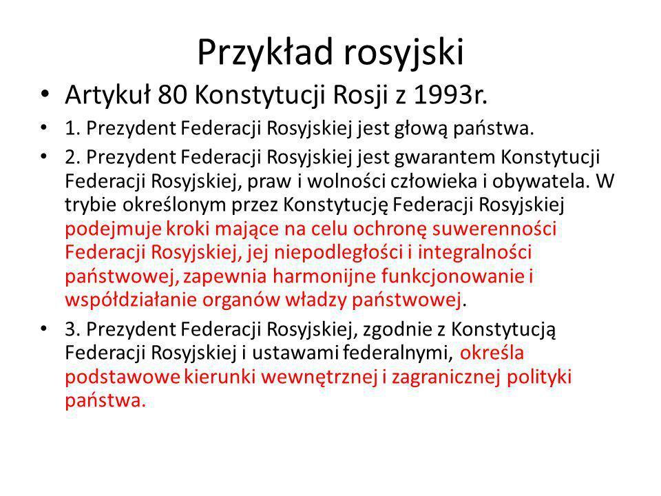 Przykład rosyjski Artykuł 80 Konstytucji Rosji z 1993r.