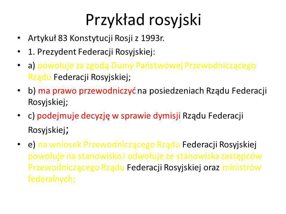 Przykład rosyjski Artykuł 83 Konstytucji Rosji z 1993r.