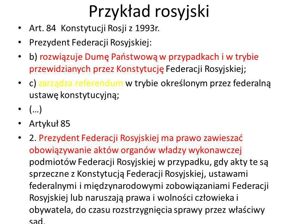 Przykład rosyjski Art. 84 Konstytucji Rosji z 1993r.