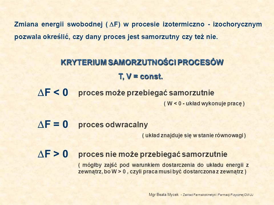 F < 0 F = 0 F > 0 KRYTERIUM SAMORZUTNOŚCI PROCESÓW