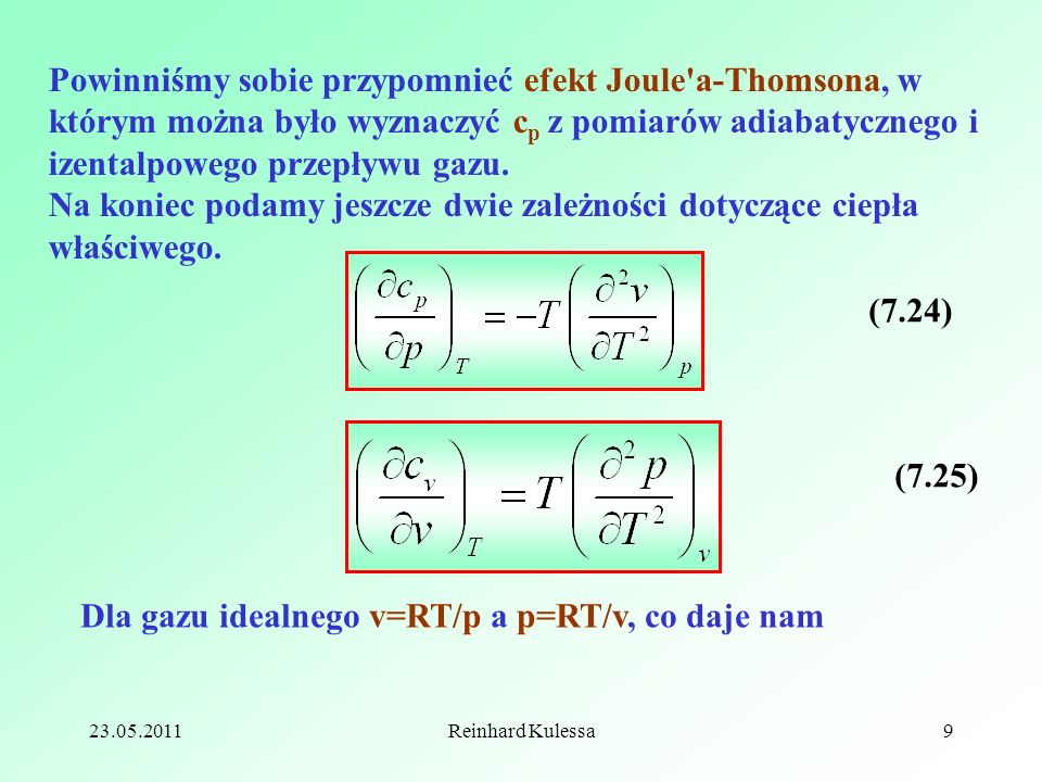 Dla gazu idealnego v=RT/p a p=RT/v, co daje nam