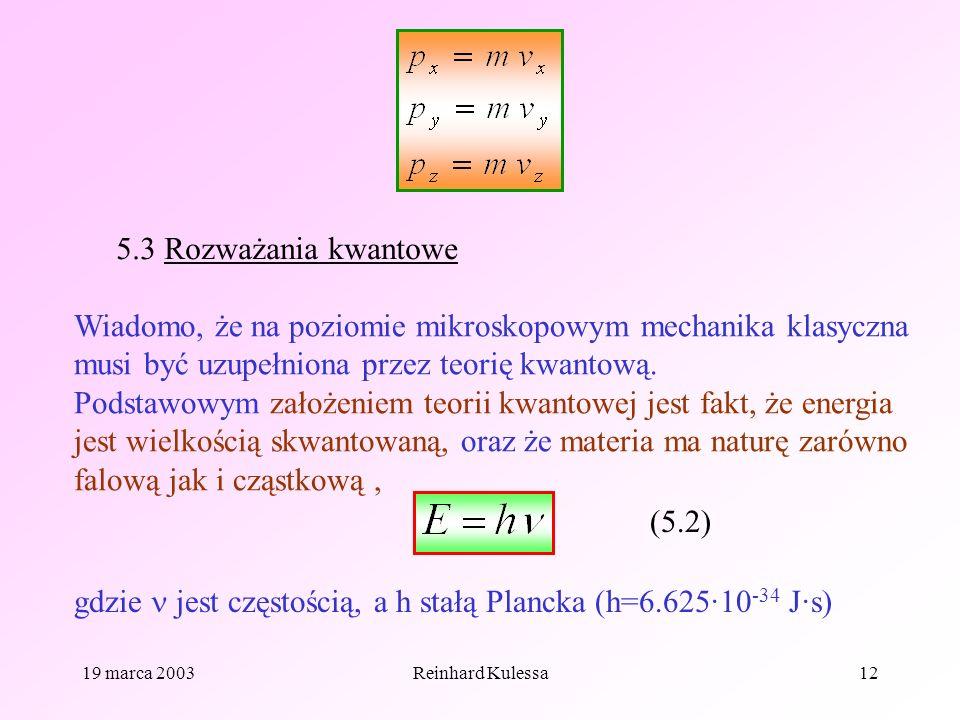 gdzie  jest częstością, a h stałą Plancka (h=6.625·10-34 J·s)