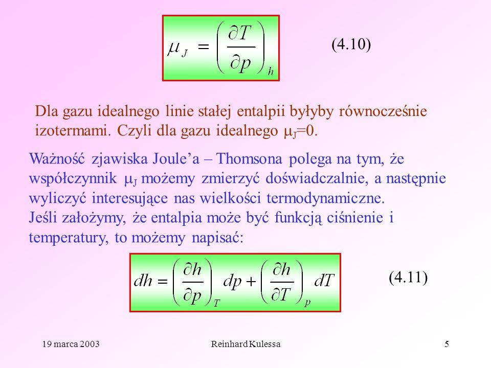 (4.10) Dla gazu idealnego linie stałej entalpii byłyby równocześnie izotermami. Czyli dla gazu idealnego J=0.