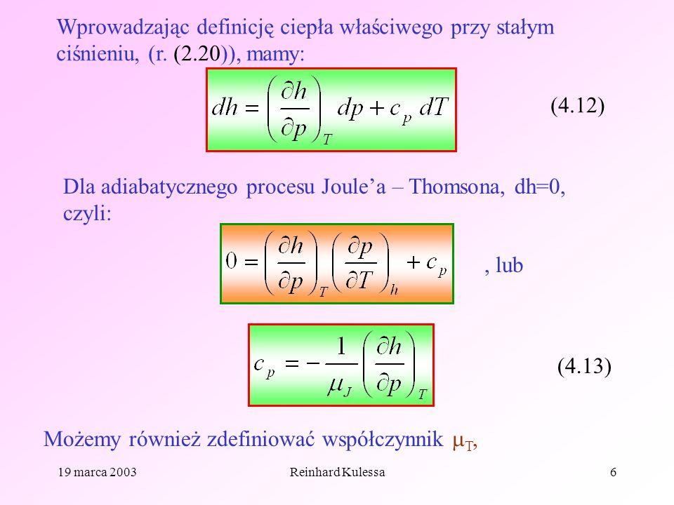 Dla adiabatycznego procesu Joule'a – Thomsona, dh=0, czyli:
