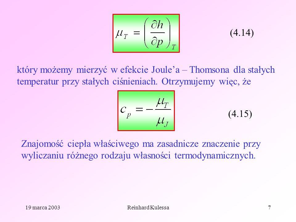 (4.14) który możemy mierzyć w efekcie Joule'a – Thomsona dla stałych temperatur przy stałych ciśnieniach. Otrzymujemy więc, że.