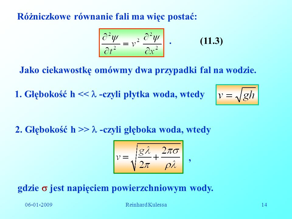Różniczkowe równanie fali ma więc postać: