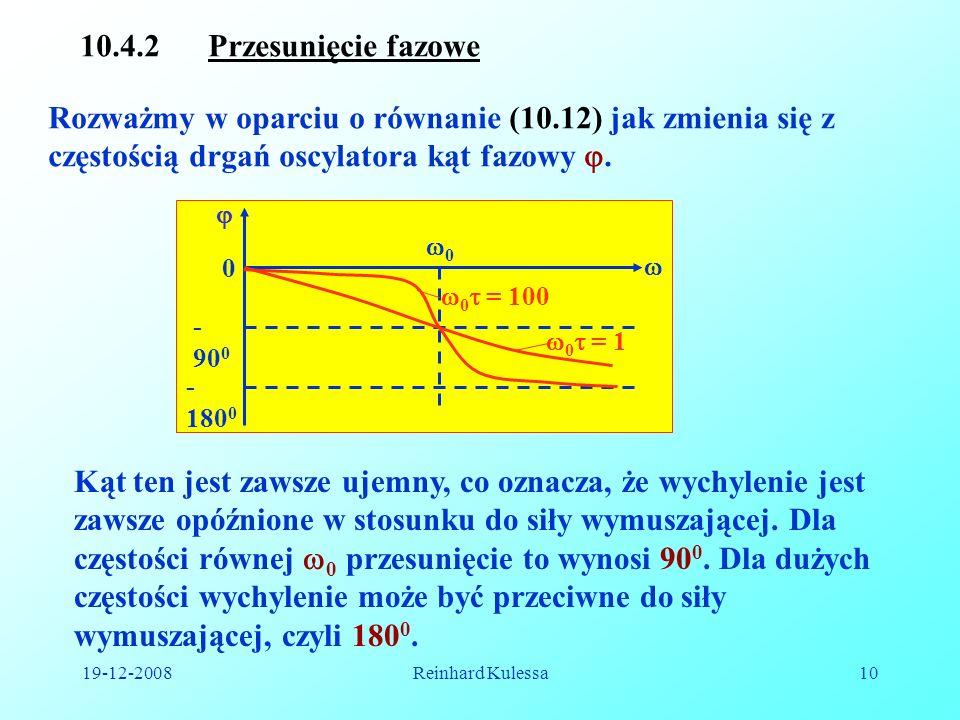 10.4.2 Przesunięcie fazoweRozważmy w oparciu o równanie (10.12) jak zmienia się z częstością drgań oscylatora kąt fazowy .
