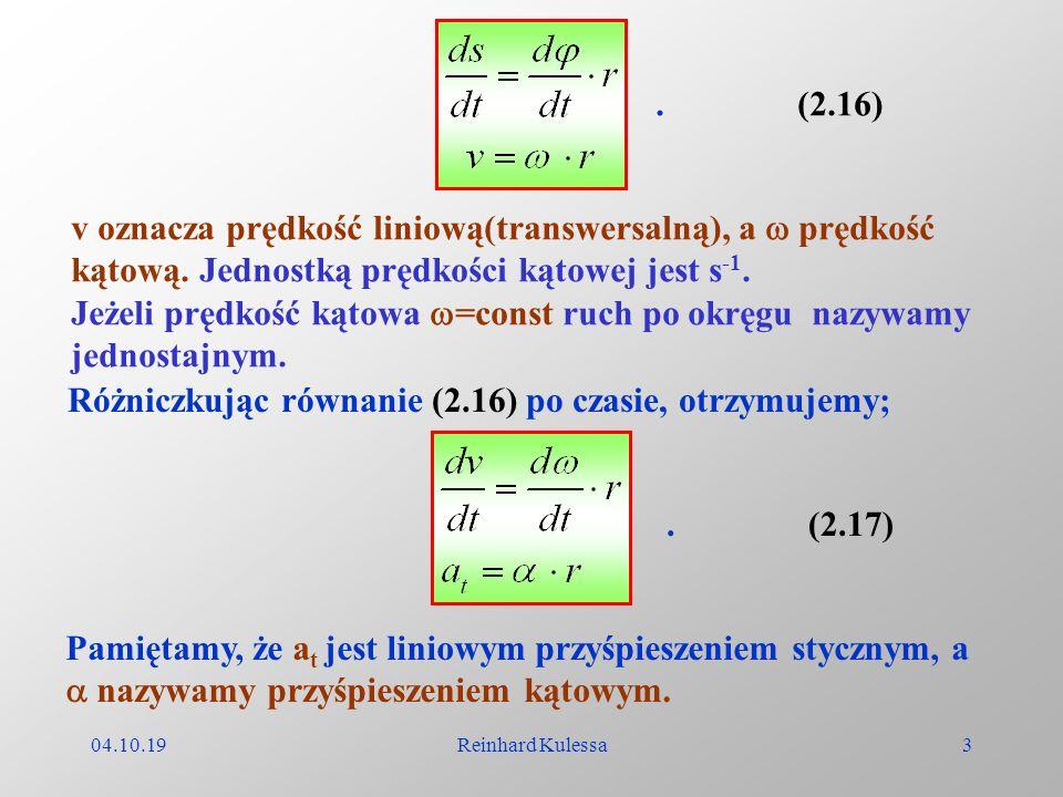 Jeżeli prędkość kątowa =const ruch po okręgu nazywamy jednostajnym.