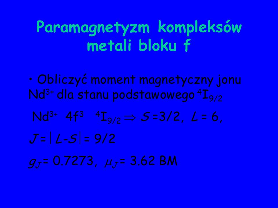 Paramagnetyzm kompleksów metali bloku f