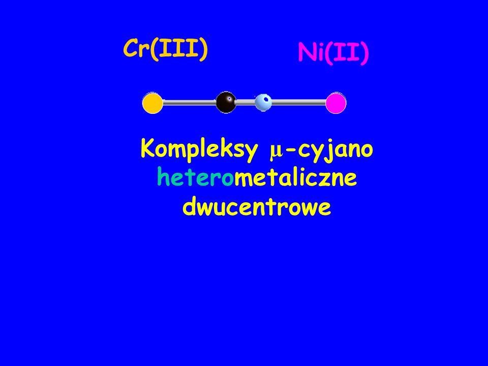 Cr(III) Ni(II) Kompleksy µ-cyjano heterometaliczne dwucentrowe