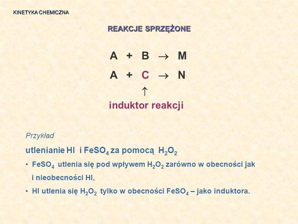 A + B  M A + C  N  induktor reakcji