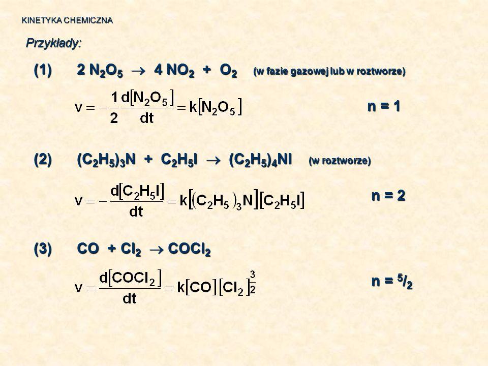 (1) 2 N2O5  4 NO2 + O2 (w fazie gazowej lub w roztworze)