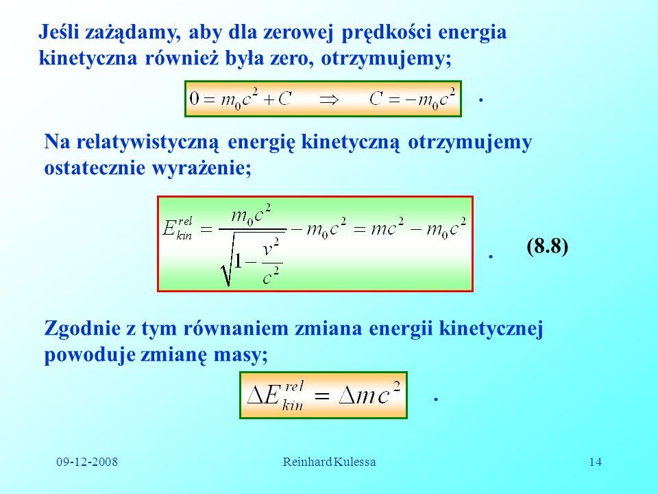 Jeśli zażądamy, aby dla zerowej prędkości energia kinetyczna również była zero, otrzymujemy;