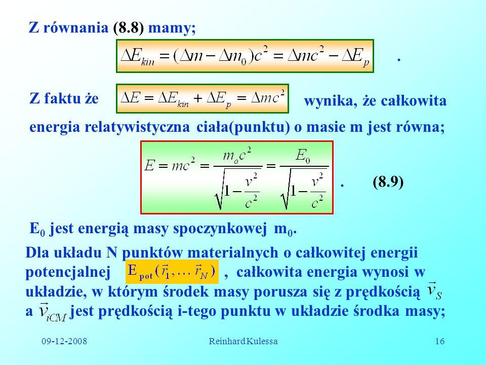 energia relatywistyczna ciała(punktu) o masie m jest równa;