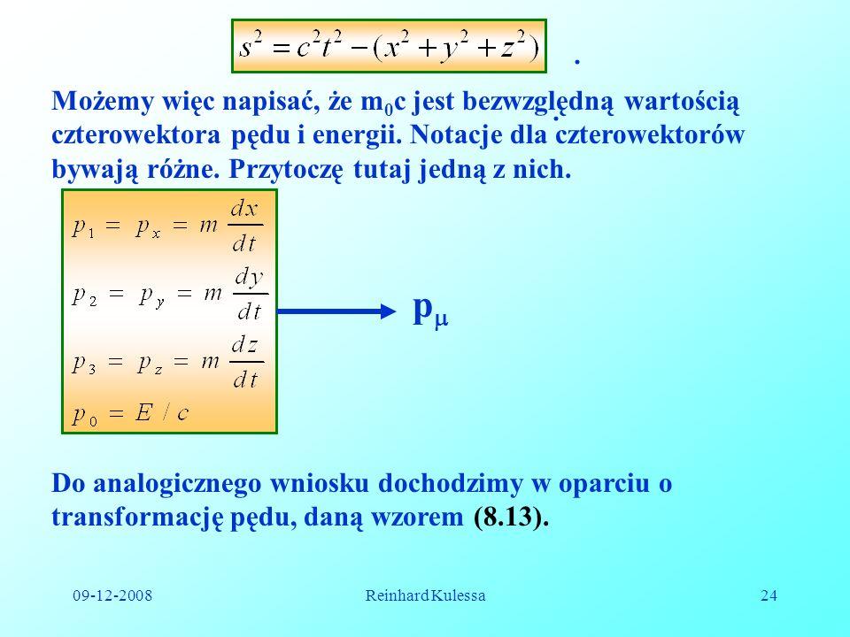 . Możemy więc napisać, że m0c jest bezwzględną wartością czterowektora pędu i energii. Notacje dla czterowektorów.