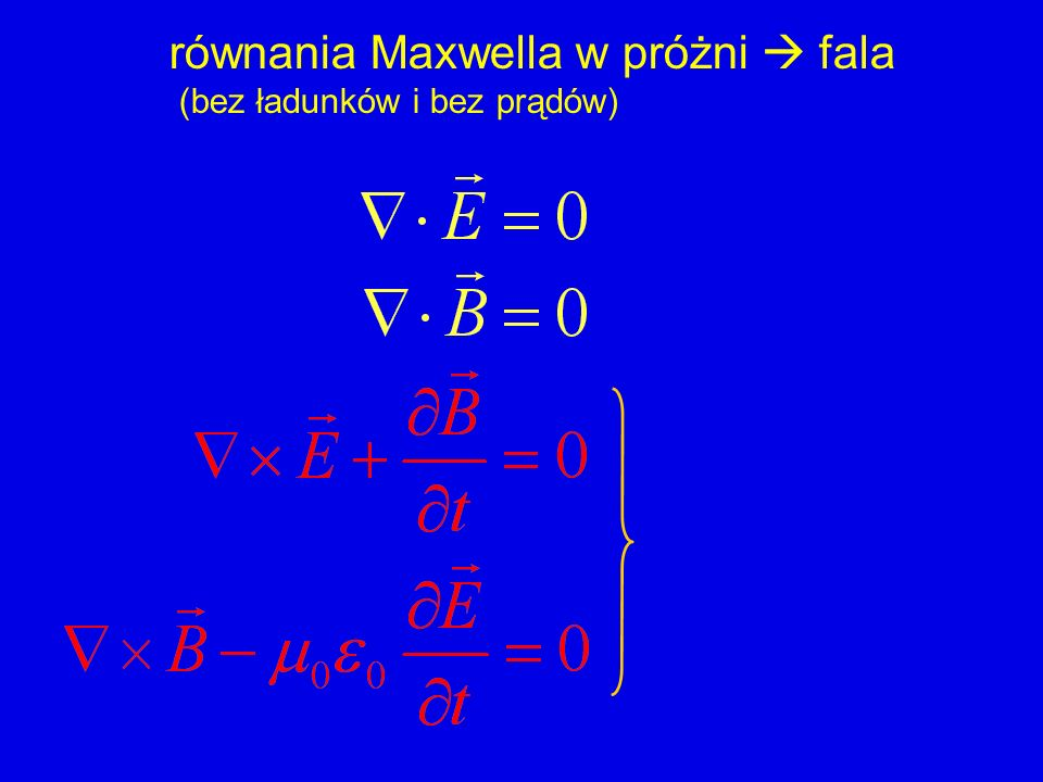 równania Maxwella w próżni  fala