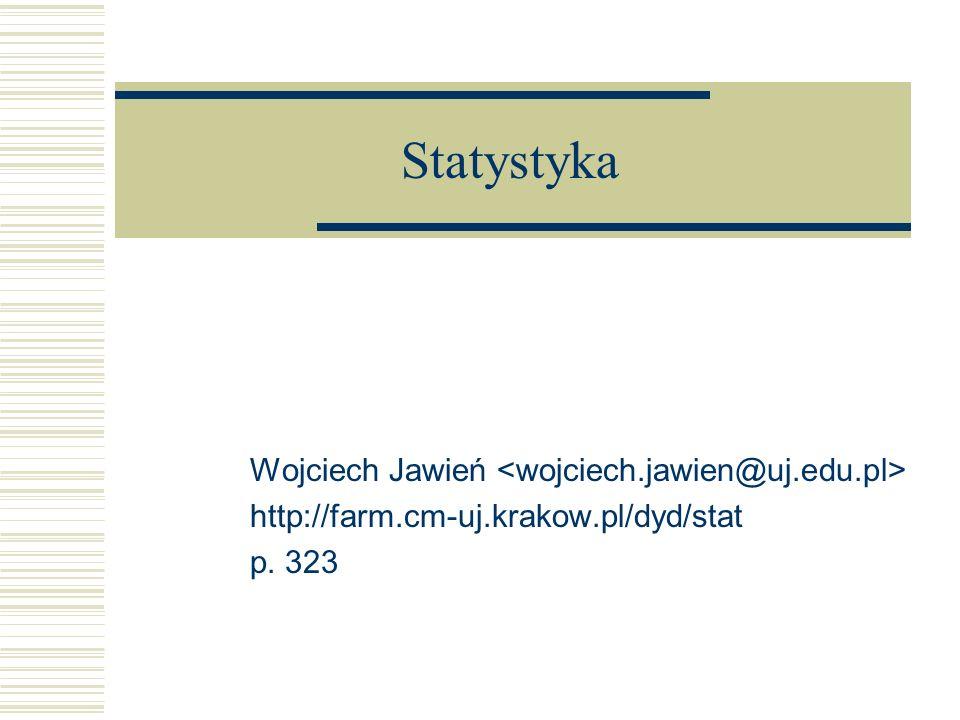 Statystyka Wojciech Jawień <wojciech.jawien@uj.edu.pl>