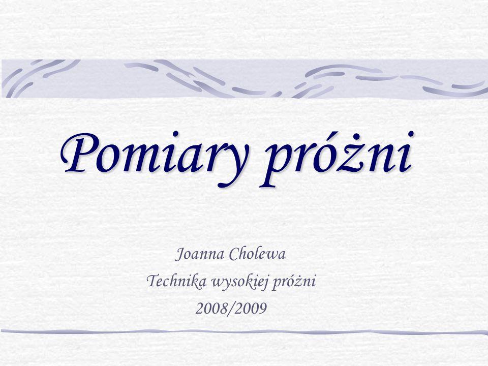 Joanna Cholewa Technika wysokiej próżni 2008/2009