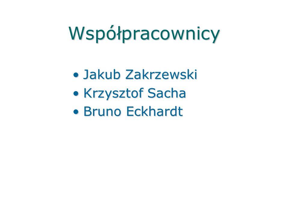 Współpracownicy Jakub Zakrzewski Krzysztof Sacha Bruno Eckhardt