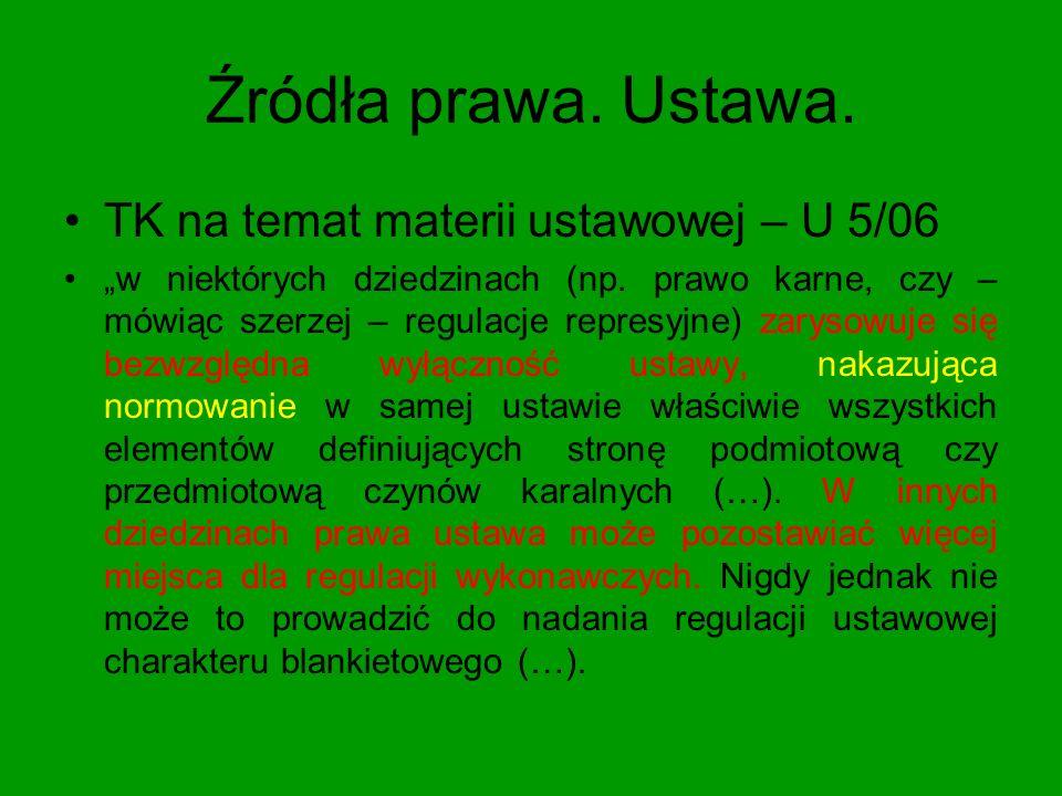 Źródła prawa. Ustawa. TK na temat materii ustawowej – U 5/06