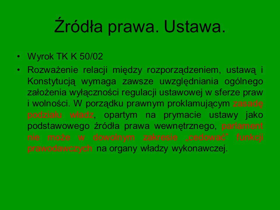 Źródła prawa. Ustawa. Wyrok TK K 50/02