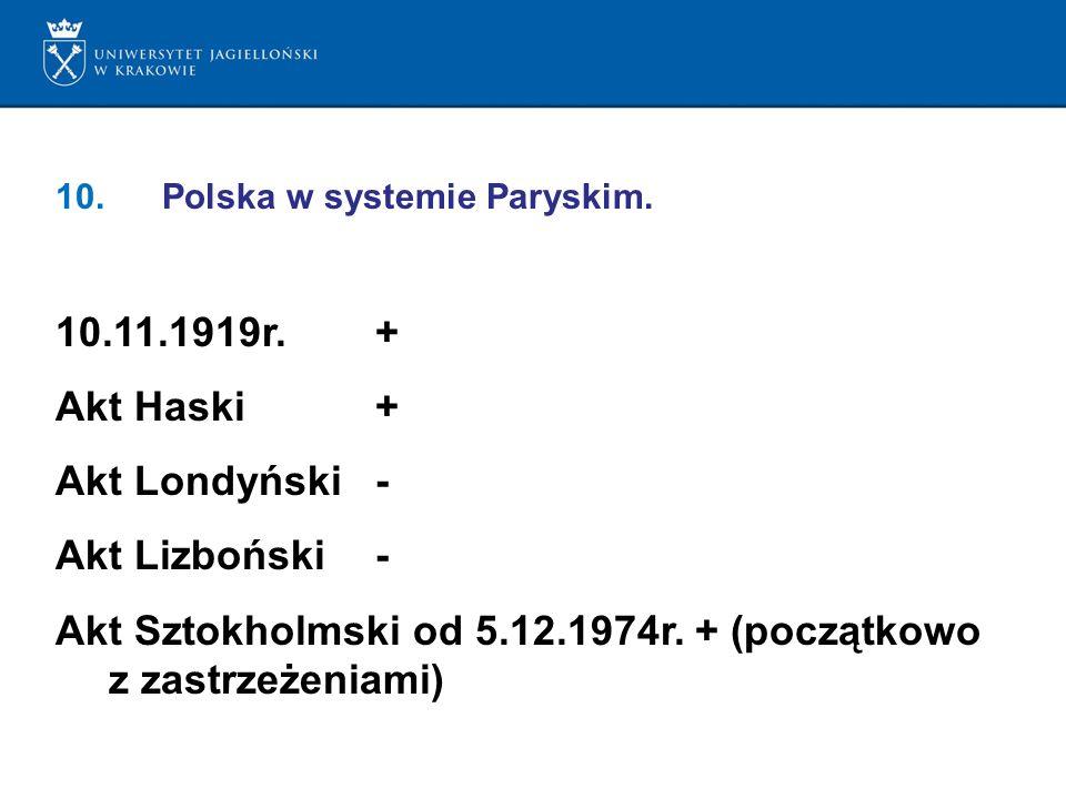 Akt Sztokholmski od 5.12.1974r. + (początkowo z zastrzeżeniami)