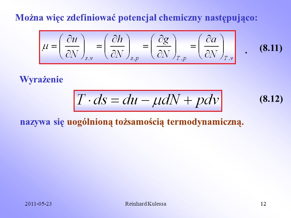 Można więc zdefiniować potencjał chemiczny następująco: