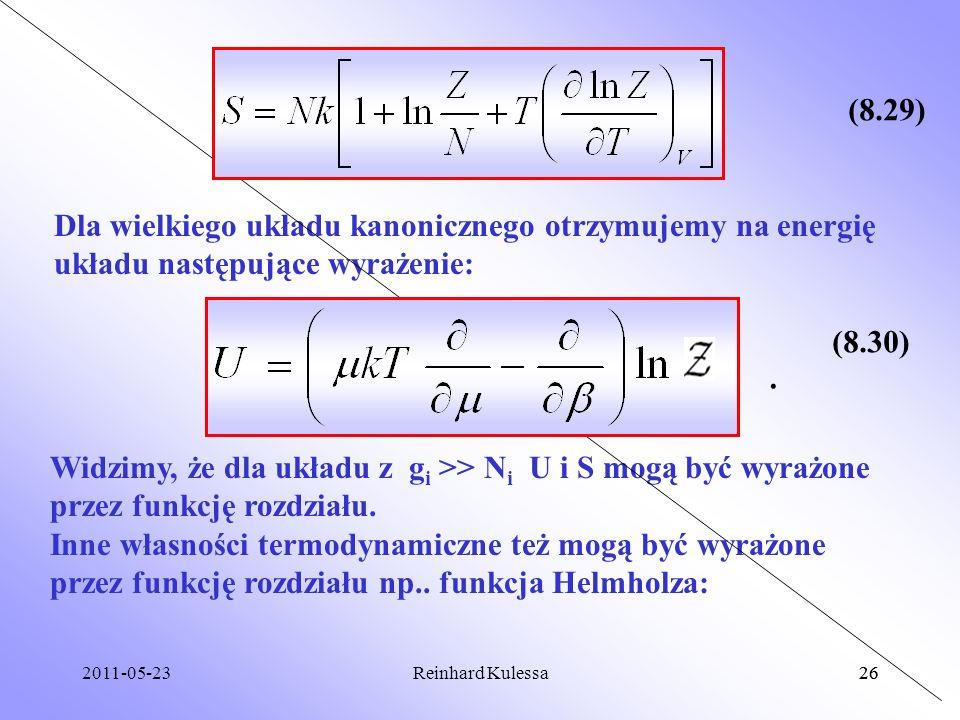 (8.29) Dla wielkiego układu kanonicznego otrzymujemy na energię układu następujące wyrażenie: (8.30)